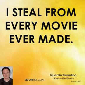 quentin-tarantino-director-quote-i-steal-from-every-movie-ever