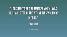 quote-Tom-Hooper-i-decided-to-be-a-filmmaker-when-229223